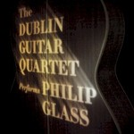 The Dublin Guitar Quartet, The Dublin Guitar Quartet performs Philip Glass