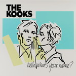 The Kooks, Hello, What's Your Name?