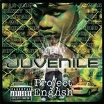 Juvenile, Project English