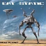 Eat Static, Dead Planet