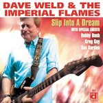 Dave Weld & The Imperial Flames, Slip Into A Dream