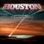 Houston, Relaunch II