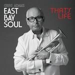 Greg Adams, East Bay Soul: That's Life