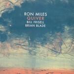 Ron Miles, Quiver