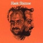 Hank Shizzoe, Hank Shizzoe