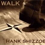 Hank Shizzoe, Walk