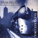 Hank Shizzoe & Loose Gravel, Plenty Of Time