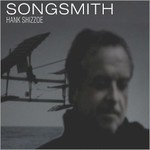 Hank Shizzoe, Songsmith