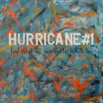 Hurricane #1, Find What You Love and Let It Kill You