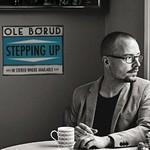 Ole Borud, Stepping Up