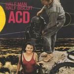 Half Man Half Biscuit, ACD