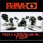 Public Enemy, There's a Poison Goin On...