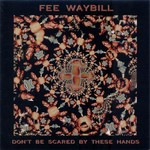 Fee Waybill, Don't Be Scared by These Hands