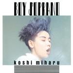 Miharu Koshi, Boy Soprano