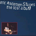 Eric Andersen, Stages: the Lost Album