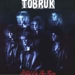 Tobruk, Wild On The Run