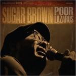 Sugar Brown, Poor Lazarus
