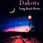 Dakota, Long Road Home