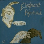 Elephant Revival, It's Alive