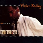 Victor Bailey, Low Blow