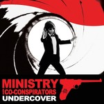 Ministry and Co-Conspirators, Undercover
