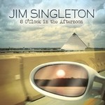 Jim Singleton,    8 O'Clock in the Afternoon