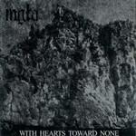 Mgla, With Hearts Toward None