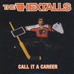 The Hextalls, Call It A Career