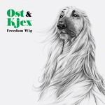 Ost & Kjex, Freedom Wig