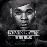 Kevin Gates, By Any Means