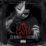 Kevin Gates, Stranger Than Fiction