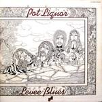 Potliquor, Levee Blues