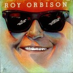 Roy Orbison, I'm Still In Love With You