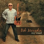 Bob Margolin, My Road