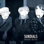 Sundials, Never Settle