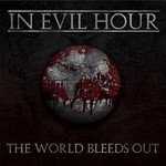 In Evil Hour, The World Bleeds Out