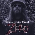 Brett Ellis Band, Zero