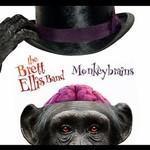 Brett Ellis Band, Monkey Brains