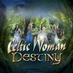 Celtic Woman, Destiny