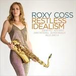 Roxy Coss, Restless Idealism