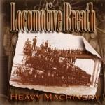 Locomotive Breath, Heavy Machinery
