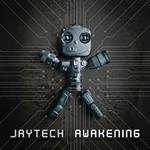 Jaytech, Awakening