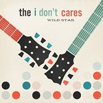 The I Don't Cares, Wild Stab