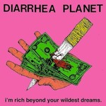 Diarrhea Planet, I'm Rich Beyond Your Wildest Dreams