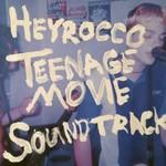 Heyrocco, Teenage Movie Soundtrack