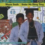 Wayne Smith, Under Me Sleng Teng