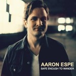 Aaron Espe, Safe Enough to Wander