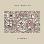 Yorkston/Thorne/Khan, Everything Sacred