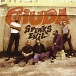 Giuda, Speaks Evil