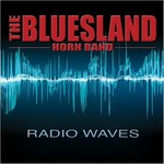 The Bluesland Horn Band, Radio Waves